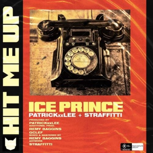 """Download """"Hit Me Up"""" By Ice Prince ft. PatrickXXLee & Straffitti.mp3"""