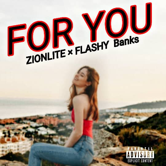 Zion Lite - For You Ft Flashy