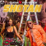 Zlatan – Shotan Ft Tiwa Savage