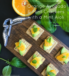 Orange Avocado & Mint Crackers with a Mint Aioli