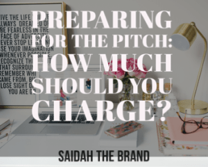 Preparing for the Pitch - How Much Should You Charge?