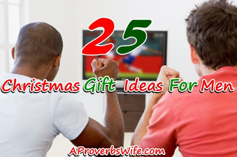 25 Christmas Gift for Men | AProverbsWife.com