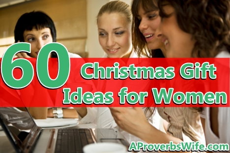 60 Christmas Gift Ideas for Women | AProverbsWife.com