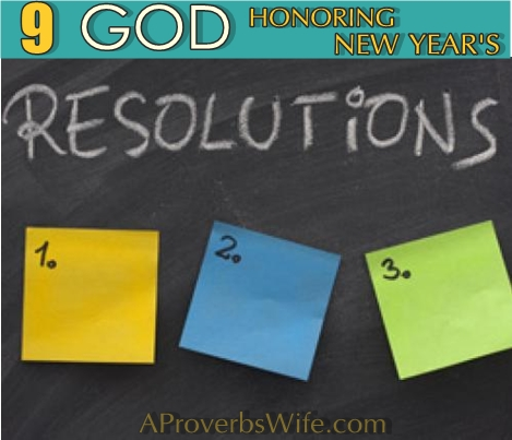 9 God Honoring New Year's Resolutions