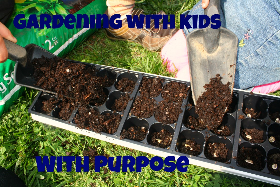 Gardening with Kids with Purpose