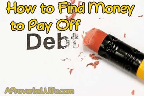 How to Find Money to Pay Off Debt