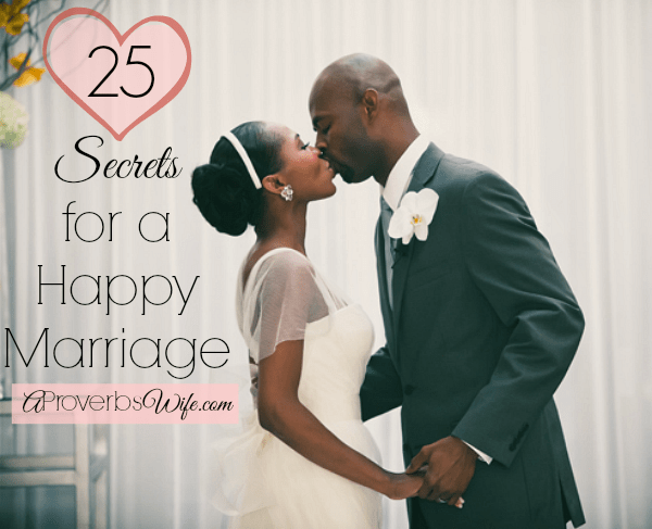 25 Secrets for a Happy Marriage via AProverbsWife.com