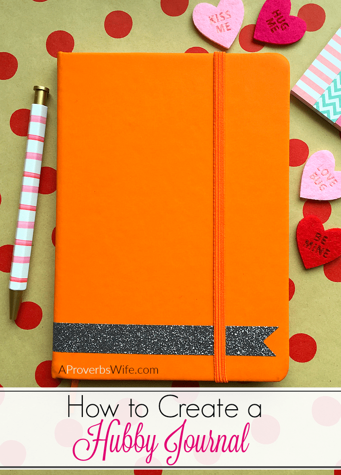 How to Create a Hubby Journal? www.AProverbsWife.com