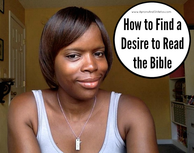 How to Find a Desire to Read the Bible