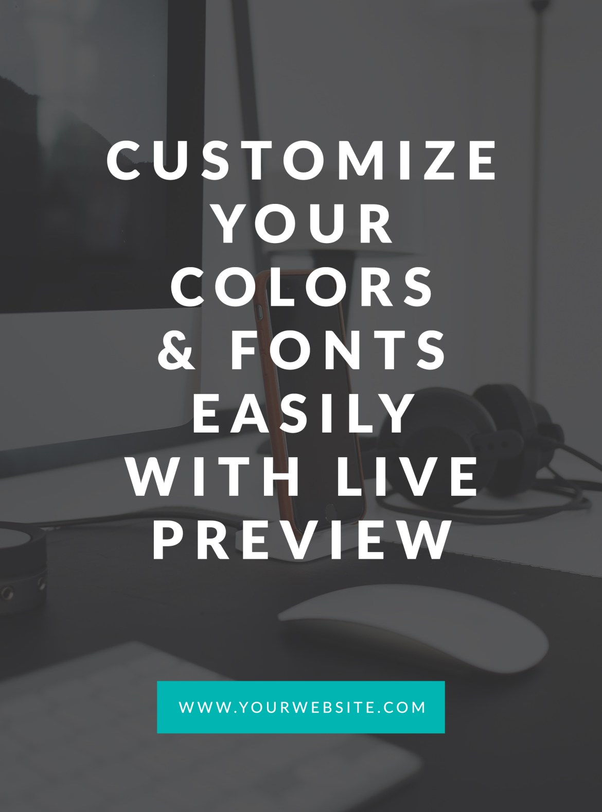 Customizable Colors & Fonts