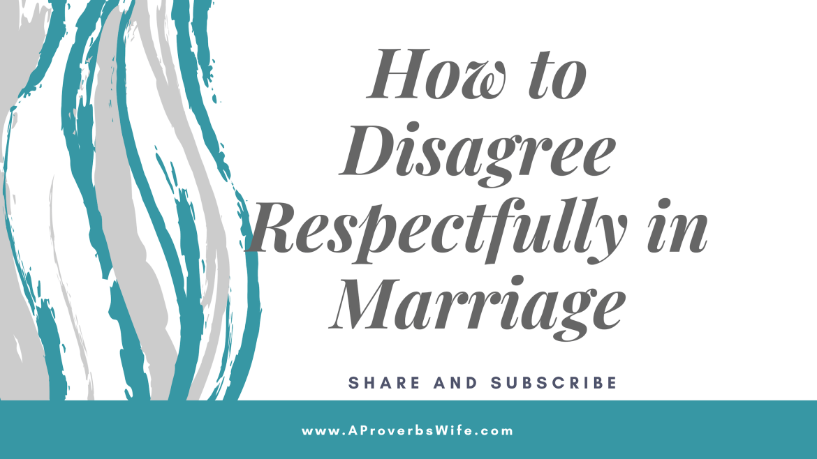 How to Disagree Respectfully in Marriage