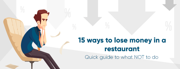 50 Ways to lose money in a Restaurant!