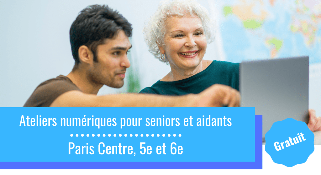 Ateliers numériques pour seniors et aidants - Paris Centre, 5e et 6e.
