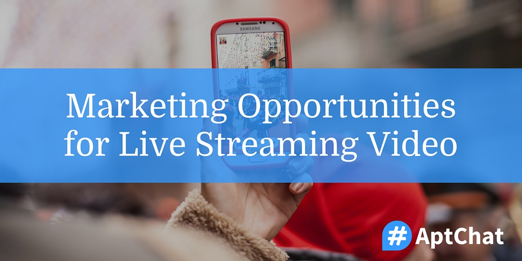 Apartment Marketing Opportunities for Live Streaming Video