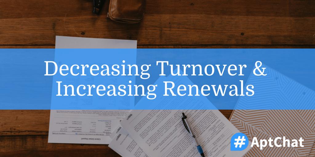 Decreasing Turnover & Increasing Renewals