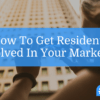 how to get residents involved in your marketing