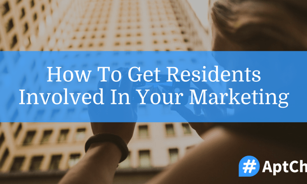 How To Get Residents Involved In Your Apartment Marketing