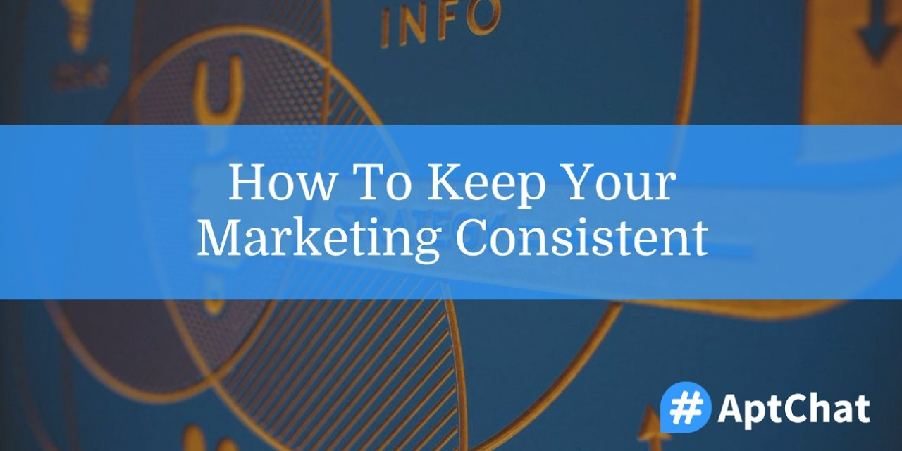 How To Keep Your Marketing Consistent