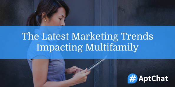 latest marketing trends impacting multifamily