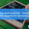 instragram and snapchat for apartment marketing