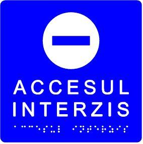 plăcuţă tactilă accesul Interzis