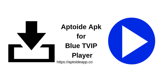 Aptoide Apk for Blue TVIP Player