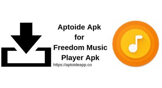 Aptoide Apk for Freedom Music Player Apk