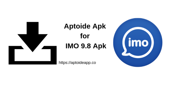 Aptoide Apk for Imo 9.8 Apk