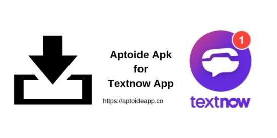 Aptoide Apk for Textnow App