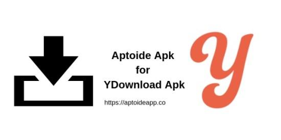 Aptoide Apk for YDownload Apk
