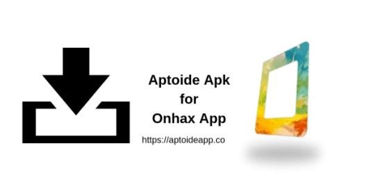 Aptoide Apk for Onhax App