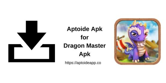 Aptoide Apk for Dragon Master Apk