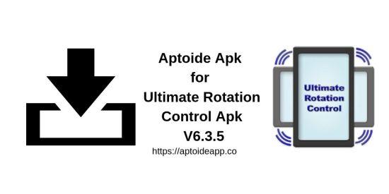Aptoide Apk for Ultimate Rotation Control Apk V6.3.5
