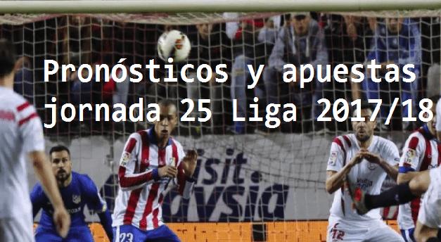 Apuestas y pronósticos jornada 25 Liga 2017/18