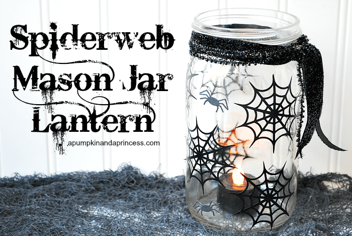 Spiderweb Mason Jar Lantern, by A Pumpkin & A Princess