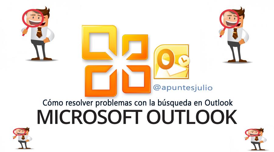 Cómo resolver problemas con la búsqueda en Outlook