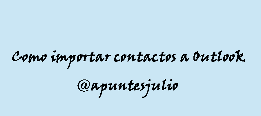 Como importar contactos a Outlook