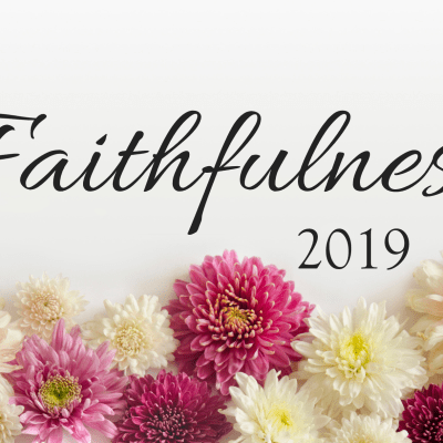 Faithfulness – 2019