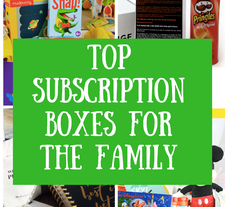 Top 5 Subscription Boxes For the Family and Kids!