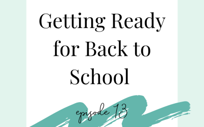 Podcast 13 Getting Ready for Back to School