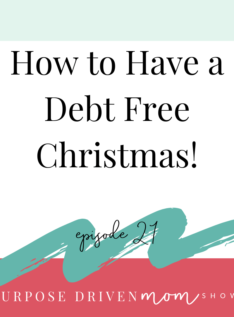 Podcast 21: How to Have a Debt Free Christmas