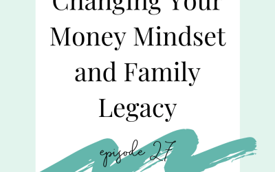 Changing Your Money Mindset {Podcast 27}