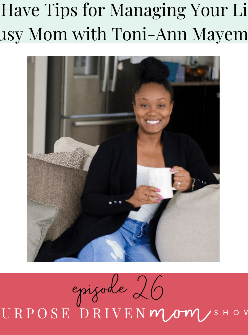 must-have-tips-for-managing-your-life-as-a-busy-mom-with-toni-ann-mayembe