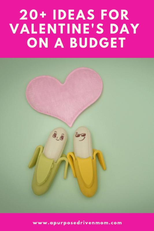 A Purpose Driven Mom 20 Ideas For Valentine S Day On A Budget