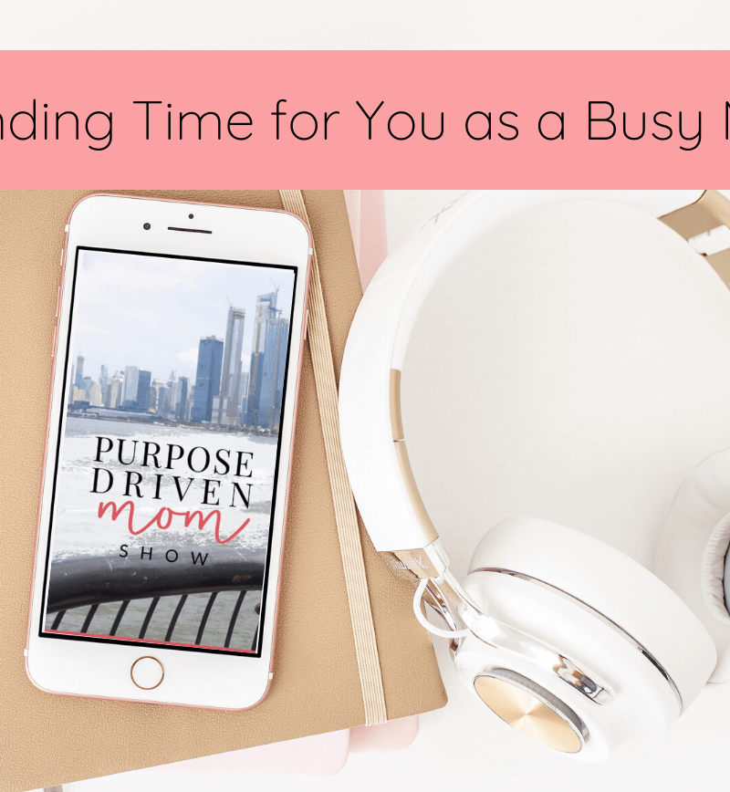 Finding Time for You as a Busy Mom