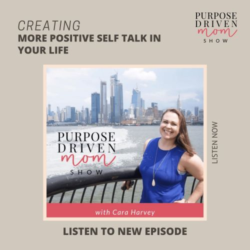 Creating More Positive Self Talk in Your Life