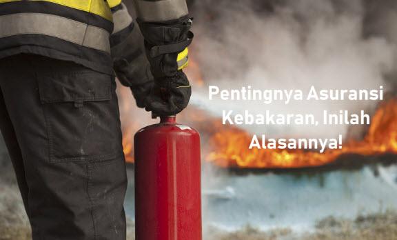 Alasan Pentingnya Asuransi Kebakaran