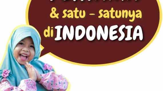 pertama dan satu-satunya di Indonesia