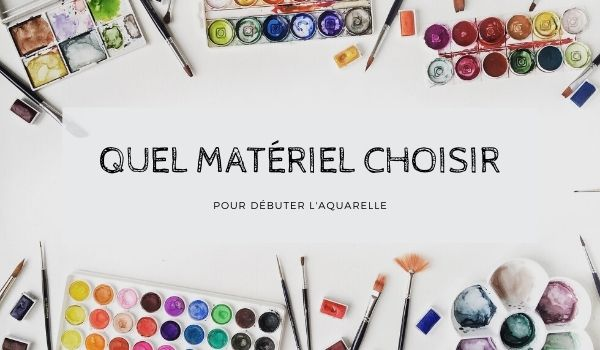 quel materiel pour débuter l'aquarelle - quels pinceaux, papier cellulose ou coton ?