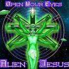 Alien_Jesus_-_Open_Your_Eyes_(2010)
